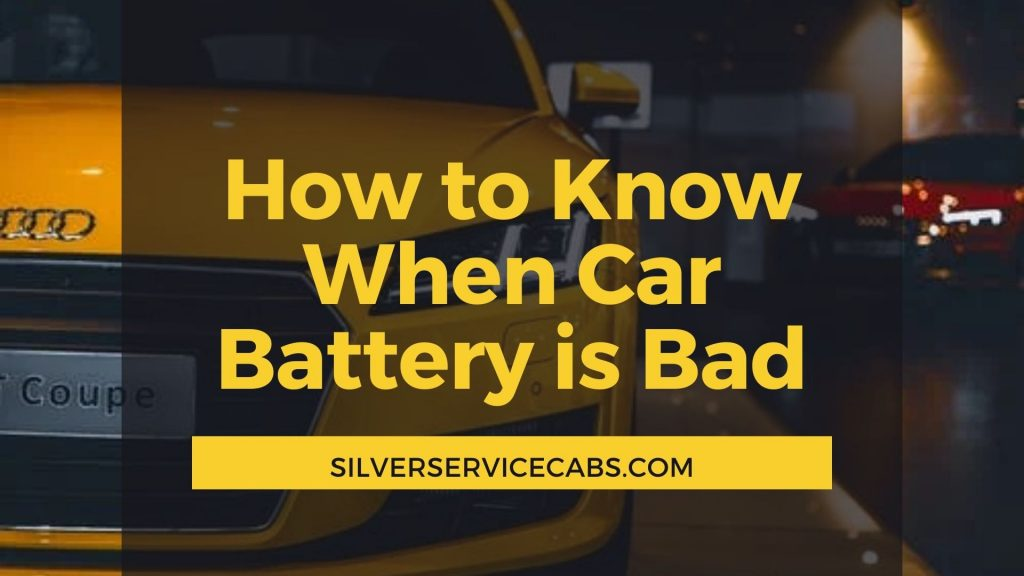 How to Know When Car Battery is Bad