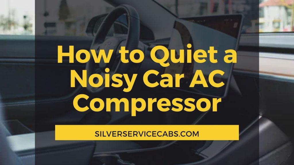 How to Quiet a Noisy Car AC Compressor