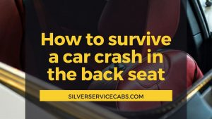 How to survive a car crash in the back seat
