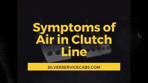 Symptoms of Air in Clutch Line