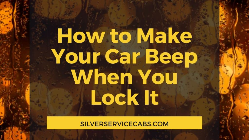 How to Make Your Car Beep When You Lock It
